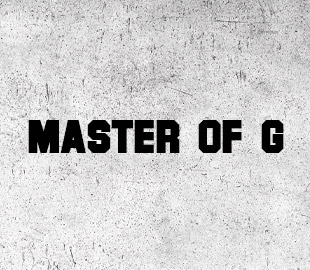 MASTER OF G